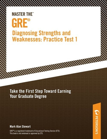 Master the GRE: Diagnosing Strengths and Weaknesses--Practice Test 1 ebook by Peterson's,Mark Alan Stewart