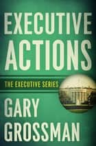Executive Actions ebook by