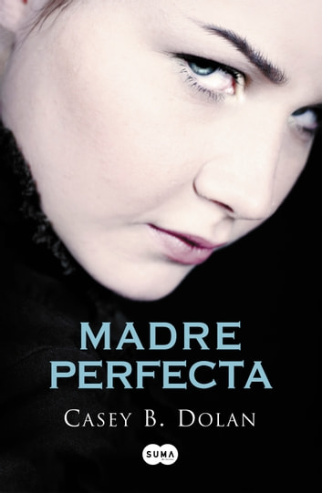 Madre perfecta eBook by Casey B. Dolan