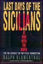 Last Days of the Sicilians ebook by Ralph Blumenthal