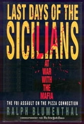 Last Days of the Sicilians - At War with the Mafia ebook by Ralph Blumenthal