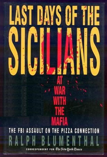 Last Days of the Sicilians - At War with the Mafia 電子書 by Ralph Blumenthal