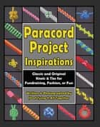 Paracord Project Inspirations ebook by J.D. Lenzen