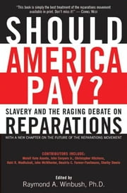 Should America Pay? - Slavery and the Raging Debate on Reparations ebook by Raymond Winbush, PhD