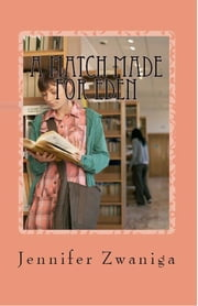 A Match Made for Eden ebook by Jennifer Zwaniga