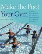 Make the Pool Your Gym ebook by Karl Knopf