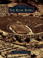 The Rose Bowl ebook by Michelle L. Turner