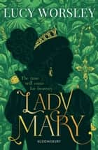 Lady Mary eBook by Lucy Worsley