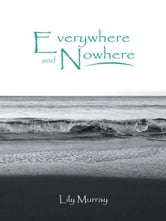 Everywhere and Nowhere ebook by Lily Murray