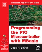 Programming the PIC Microcontroller with MBASIC ebook by Smith, Jack