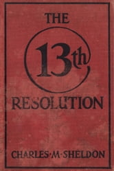 The 13th Resolution ebook by Charles Sheldon