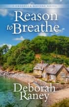 Reason to Breathe eBook by Deborah Raney