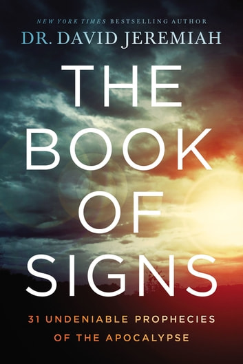 The Book of Signs Study Guide - 31 Undeniable Prophecies of the Apocalypse ebook by Dr. David Jeremiah