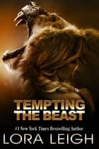 Tempting the Beast - Feline Breeds, #1 ekitaplar by Lora Leigh