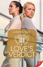 Love's Verdict 電子書 by Carsen Taite