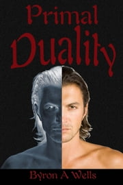 Primal Duality ebook by Byron A. Wells