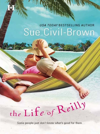 The Life Of Reilly (Mills & Boon M&B) ebook by Sue Civil-Brown