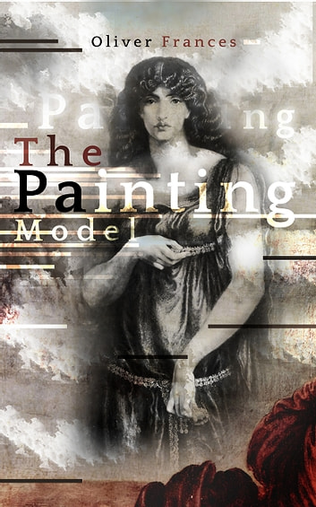 The Painting Model ebook by Oliver Frances