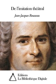 De l'imitation théâtral ebook by Jean-Jacques Rousseau