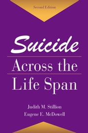 Suicide Across The Life Span - Premature Exits ebook by Judith M. Stillion,Eugene E. McDowell