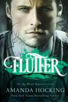 Flutter (My Blood Approves, #3) ebook by Amanda Hocking