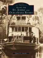 Along the St. Johns and Ocklawaha Rivers ebook by Edward A. Mueller