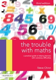 The Trouble with Maths - A practical guide to helping learners with numeracy difficulties ebook by Steve Chinn