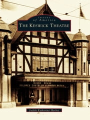 The Keswick Theatre ebook by Judith Katherine Herbst