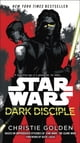 Dark Disciple: Star Wars ebook by Christie Golden,Katie Lucas