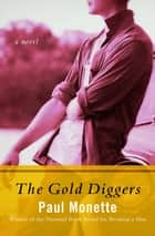The Gold Diggers - A Novel ebook by Paul Monette