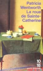 La roue de Sainte-Catherine ebook by Gilles BERTON, Patricia WENTWORTH