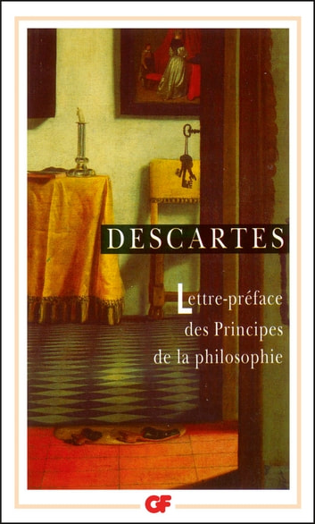 Lettre-préface des Principes de la philosophie ebook by René Descartes