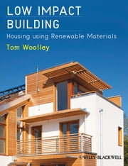 Low Impact Building - Housing using Renewable Materials ebook by Tom Woolley