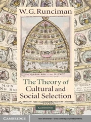 The Theory of Cultural and Social Selection ebook by W. G. Runciman