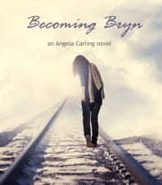 Becoming Bryn ebook by Angela Carling