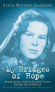 My Bridges of Hope ebook by Livia Bitton-Jackson
