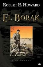 El Borak ebook by Robert E. Howard, Patrice Louinet
