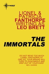 The Immortals ebook by Leo Brett,Lionel Fanthorpe,Patricia Fanthorpe