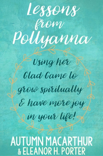 Lessons from Pollyanna ebook by Autumn Macarthur,Eleanor H. Porter