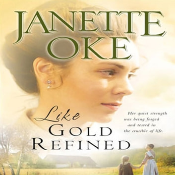 Like Gold Refined audiobook by Janette Oke