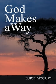 God Makes a Way ebook by Susan Mbaluka