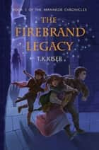 The Firebrand Legacy ebook by T.K. Kiser