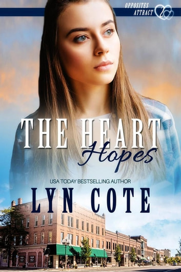 The Heart Hopes - Opposites Attract, #2 ebook by Lyn Cote