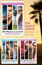 The Did I Mention I Love You? Trilogy - Box Set of the Phenomenal DIMILY Series (The DIMILY Trilogy Books 1–3) ebook by Estelle Maskame