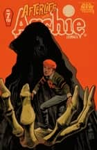 Afterlife With Archie #7 ebook by Roberto Aguirre-Sacasa, Francesco Francavilla, Jack Morelli
