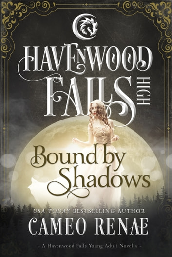 Bound by Shadows - A Havenwood Falls High Novella ebook by Cameo Renae