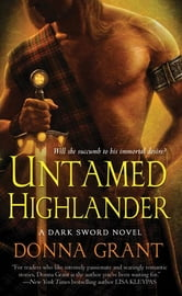 Untamed Highlander - A Dark Sword Novel ebook by Donna Grant
