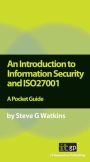 An Introduction to Information Security and Iso27001: A Pocket Guide ebook by Watkins, Steve