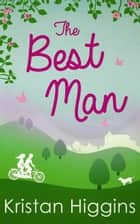 The Best Man (The Blue Heron Series, Book 1) ebook by Kristan Higgins