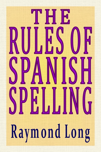 The Rules of Spanish Spelling